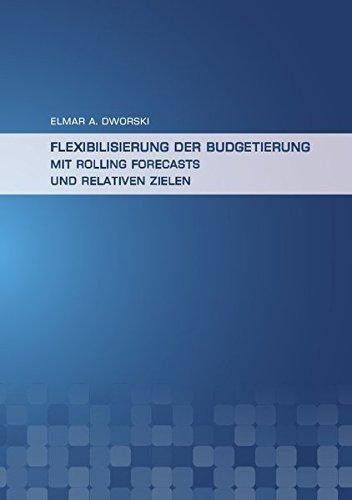 9783844200614: Flexibilisierung der Budgetierung mit Rolling Forecasts und Relativen Zielen