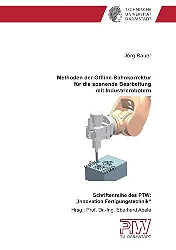 9783844215441: Methoden der Offline- Bahnkorrektur für die spanende Bearbeitung mit Industrierobotern