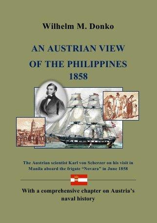 9783844216035: An Austrian View of the Philippines 1858: The Austrian Scientist Karl Von Scherzer on his Visit in Manila aboard the Frigate Novara in June 1858