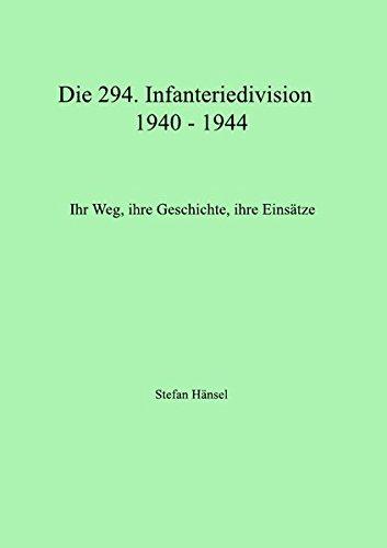 9783844224382: Die 294. Infanteriedivision 1940-1944.: Ihr Weg, ihre Geschichte, ihre Einsätze