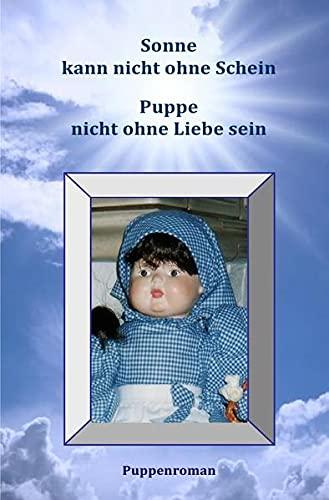 9783844225952: Sonne kann nicht ohne Schein -Puppen nicht ohne Liebe sein