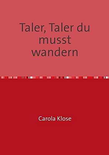 9783844232431: Taler, Taler du musst wandern (German Edition)