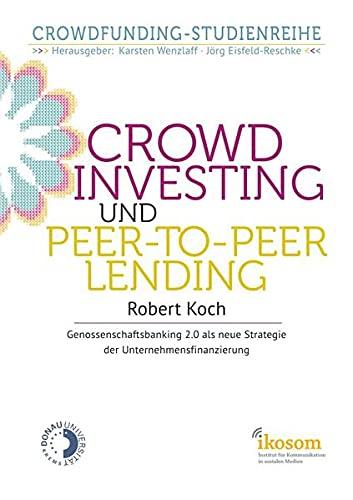 9783844237603: Crowdinvesting und Peer-to-Peer-Lending: Genossenschaftsbanking 2.0 als neue Strategie der Unternehmensfinanzierung