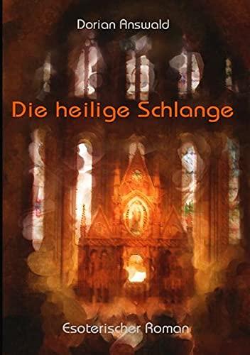 Die heilige Schlange: Ein Weg zur Vollendung (Paperback): Dorian Answald