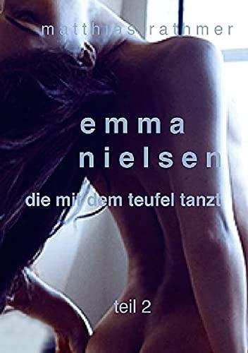 9783844240870: Emma Nielsen - Die mit dem Teufel tanzt - Teil 2 (German Edition)