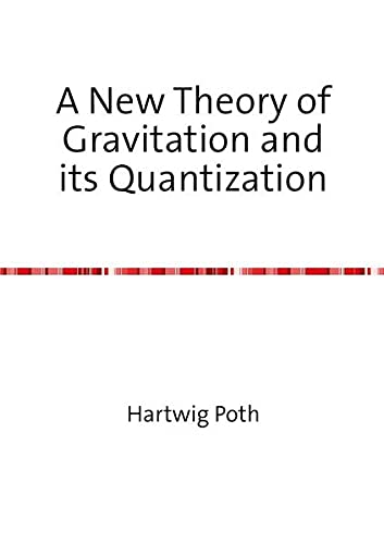9783844243307: A New Theory of Gravitation and its Quantization