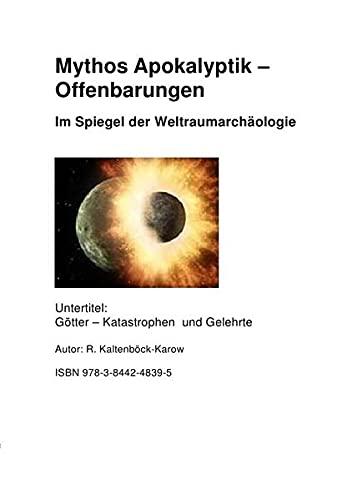 9783844248395: Mythos Apokalyptik - Offenbarung Im Spiegel der Weltraumarachäollogie