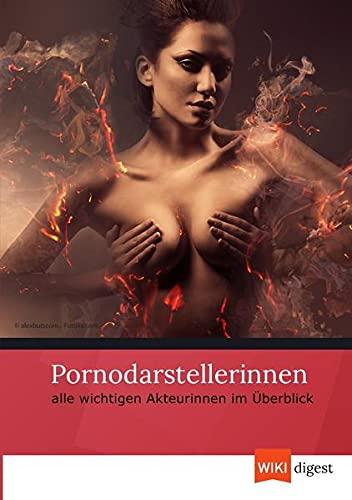 Pornodarstellerinnen: alle wichtigen Akteurinnen im Überblick (Paperback)