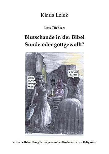 9783844255720: Lots Töchter: Blutschande in der Bibel - gottgewollt?