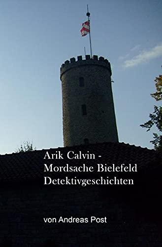 9783844256789: Arik Calvin - Mordsache Bielefeld Detektivgeschichten