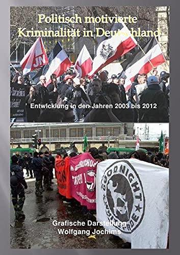 9783844259711: Politisch motivierte Kriminalität in Deutschland 2003 bis 2012