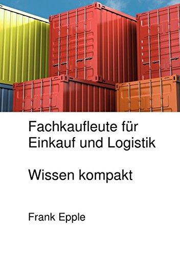 9783844264357: Fachkaufleute für Einkauf und Logistik: Wissen kompakt