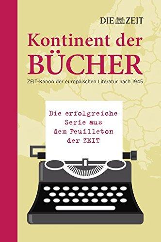 9783844267853: Kontinent der B�cher: ZEIT-Kanon der europ�ischen Literatur nach 1945