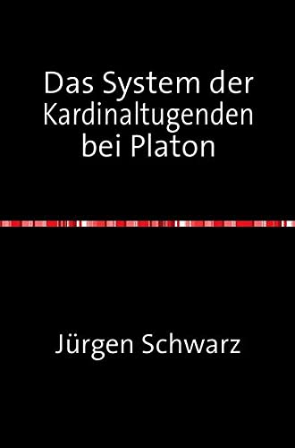 9783844268430: Das System der Kardinaltugenden bei Platon (German Edition)