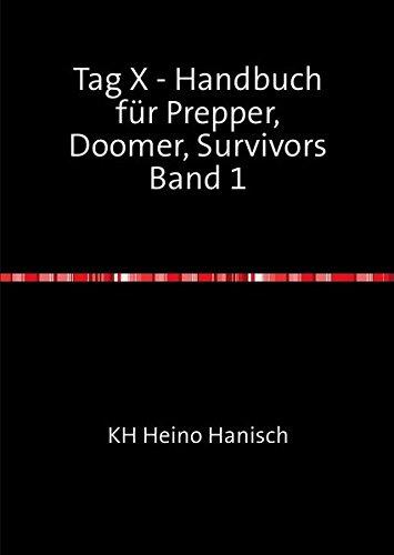 9783844270686: Bd. 1 - Tag X - Handbuch für Prepper, Doomer, Survivors