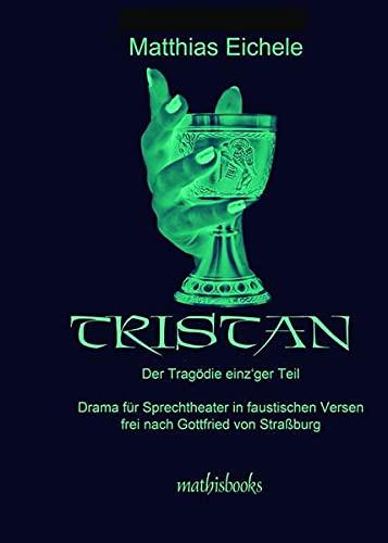 9783844274301: TRISTAN - Der Tragödie einz'ger Teil