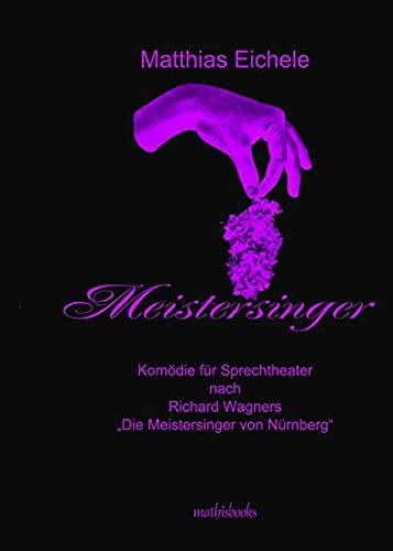 9783844274332: MEISTERSINGER - KOMÖDIE FÜR SPRECHTHEATER