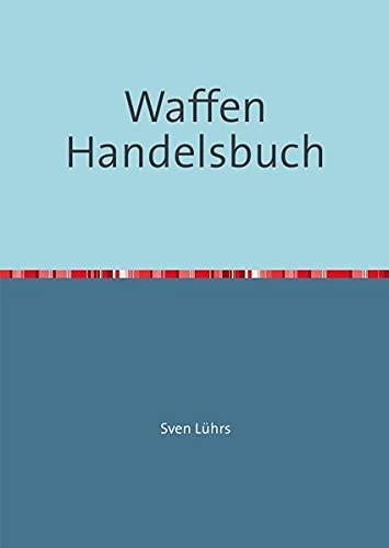 9783844277951: Waffen Handelsbuch