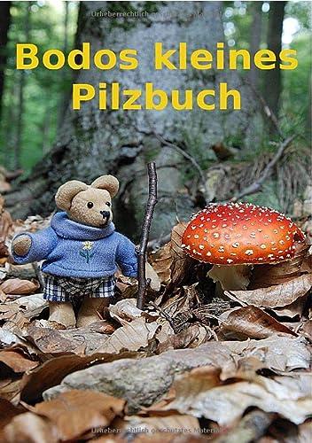 9783844280722: Bodos kleines Pilzbuch