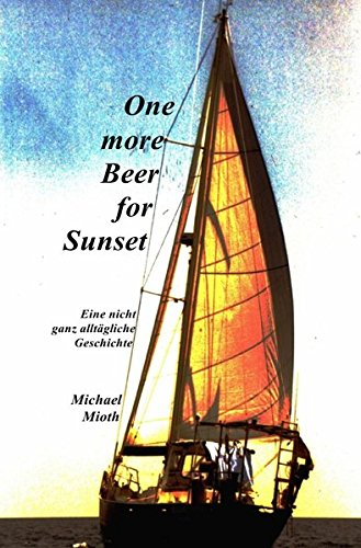 9783844295481: One more Beer for Sunset (German Edition)