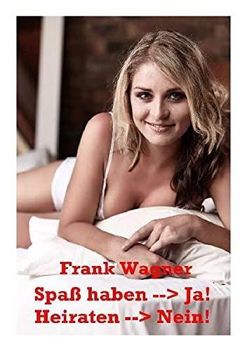 9783844296990: Spa� haben -->Ja - Heiraten -->Nein