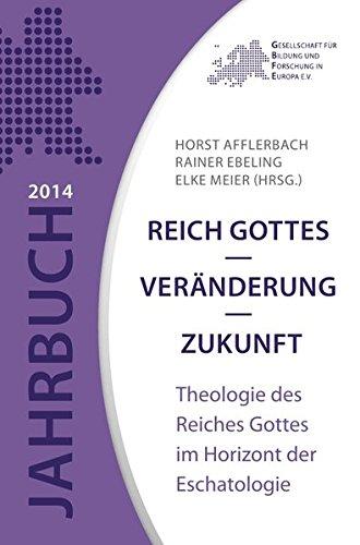 9783844297362: Reich Gottes - Veränderung - Zukunft: Theologie des Reiches Gottes im Horizont der Eschatologie