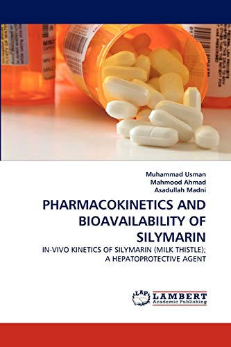 Pharmacokinetics and Bioavailability of Silymarin: Muhammad Usman