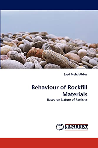Behaviour of Rockfill Materials: Based on Nature: Syed Mohd Abbas