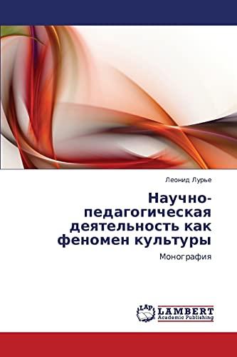 Nauchno-pedagogicheskaya deyatel'nost' kak fenomen kul'tury: Monografiya (Russian ...