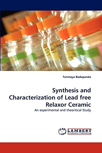 9783844300413: Synthesis and Characterization of Lead free Relaxor Ceramic: An experimental and theoritical Study