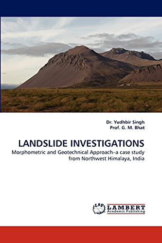 9783844301502: LANDSLIDE INVESTIGATIONS: Morphometric and Geotechnical Approach?a case study from Northwest Himalaya, India