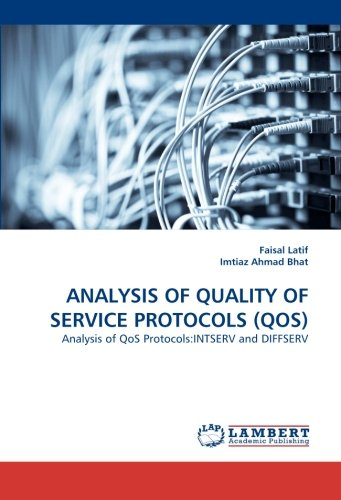 9783844301519: ANALYSIS OF QUALITY OF SERVICE PROTOCOLS (QOS): Analysis of QoS Protocols:INTSERV and DIFFSERV