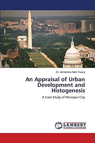 An Appraisal of Urban Development and Histogenesis: Dr. Akhilendra Nath