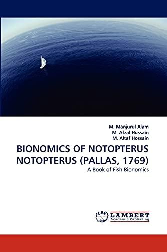9783844301830: BIONOMICS OF NOTOPTERUS NOTOPTERUS (PALLAS, 1769): A Book of Fish Bionomics