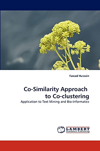 Co-Similarity Approach to Co-Clustering: Fawad Hussain