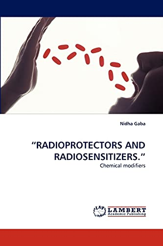 9783844301960: ?RADIOPROTECTORS AND RADIOSENSITIZERS.?: Chemical modifiers