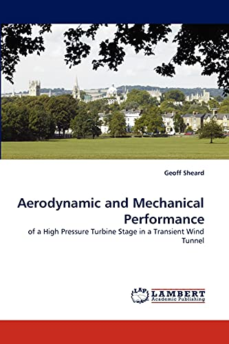 Aerodynamic and Mechanical Performance: of a High Pressure Turbine Stage in a Transient Wind Tunnel...
