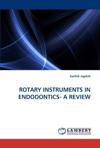 ROTARY INSTRUMENTS IN ENDODONTICS- A REVIEW: Jagdish, Karthik