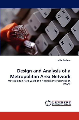9783844303056: Design and Analysis of a Metropolitan Area Network: Metropolitan Area Backbone Network interconnection (MAN)