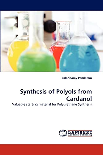 9783844303827: Synthesis of Polyols from Cardanol: Valuable starting material for Polyurethane Synthesis