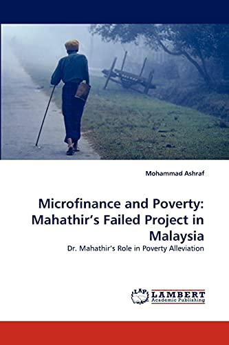 9783844304503: Microfinance and Poverty: Mahathir's Failed Project in Malaysia: Dr. Mahathir's Role in Poverty Alleviation