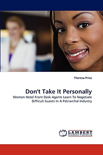 9783844304930: Don't Take It Personally: Women Hotel Front Desk Agents Learn To Negotiate Difficult Guests In A Patriarchal Industry