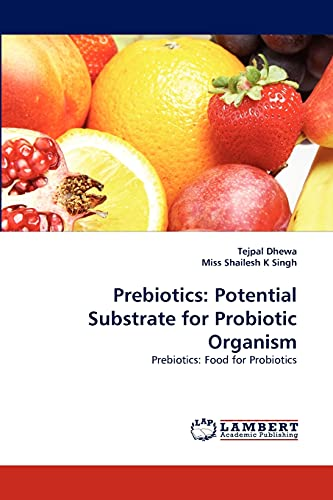 Prebiotics: Potential Substrate for Probiotic Organism: Tejpal Dhewa