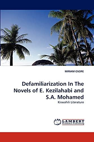 9783844305425: Defamiliarization In The Novels of E. Kezilahabi and S.A. Mohamed: Kiswahili Literature