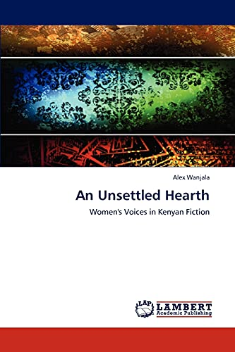9783844305494: An Unsettled Hearth: Women's Voices in Kenyan Fiction