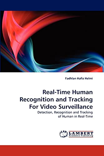 9783844305715: Real-Time Human Recognition and Tracking For Video Surveillance: Detection, Recognition and Tracking of Human in Real-Time