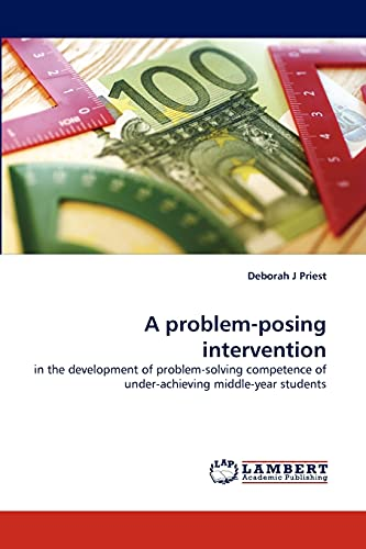 A problem-posing intervention: in the development of problem-solving competence of under-achieving ...