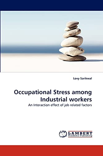 9783844305807: Occupational Stress among Industrial workers: An Interaction effect of job related factors