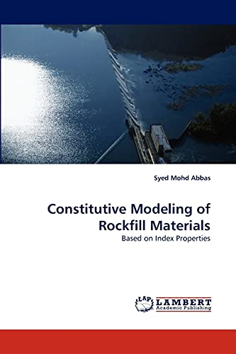 Constitutive Modeling of Rockfill Materials: Based on: Syed Mohd Abbas