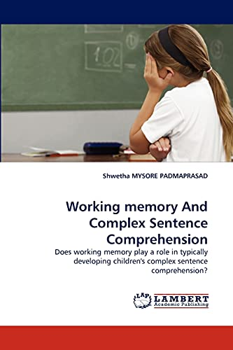 9783844307429: Working memory And Complex Sentence Comprehension: Does working memory play a role in typically developing children's complex sentence comprehension?